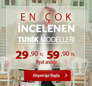 En Çok İncelenen Tunik Modelleri 29,90 TL 59,90 Fiyat Aralığı