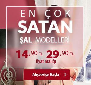 En Çok Satan Şal Modelleri 14,90 TL 29,90 TL Fiyat Aralığı